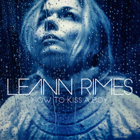 LeAnn Rimes - How to Kiss a Boy