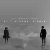 Martin Garrix & Bebe Rexha - In The Name Of Love Remixes