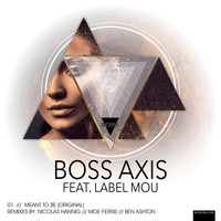 Boss Axis - Meant to Be