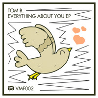 Tom B. - Everything About You