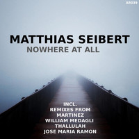 Matthias Seibert - Nowhere At All