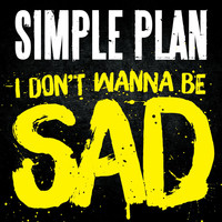 Simple Plan - I Don't Wanna Be Sad