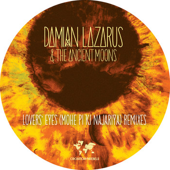 Damian Lazarus & The Ancient Moons - Lovers' Eyes (Mohe Pi Ki Najariya) Remixes