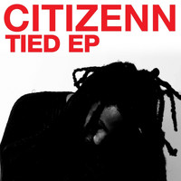Citizenn - Tied EP