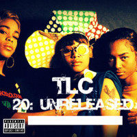 TLC - 20: Unreleased