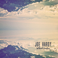 Joe Hardy - Without Borders