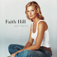 Faith Hill - Deep Tracks