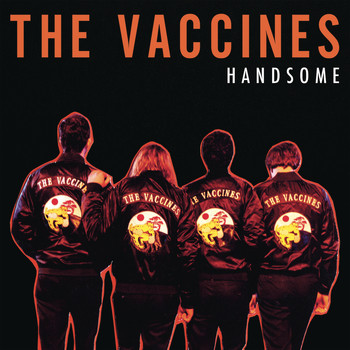 The Vaccines - Handsome (Single Edit)