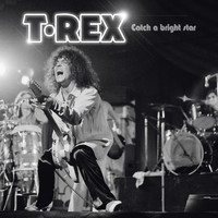 T.Rex - Catch a Bright Star