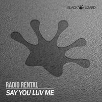 Radio Rental - Say You Luv Me