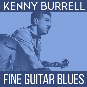 Kenny Burrell - Fine Guitar Blues