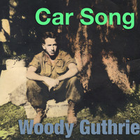 Woody Guthrie - Car Song
