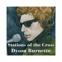 Dyson Burnette - Stations of the Cross