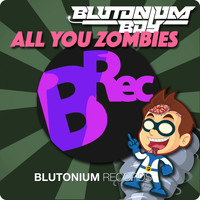 Blutonium Boy - All You Zombies