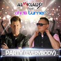 Almklausi feat. Chris Turner - Party (Everybody) (Party Mix)