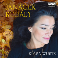 Klára Würtz - Janácek: In the Mist & on an Overgrown Path - Kodály: Marosszek Dances