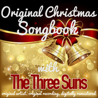 The Three Suns - Original Christmas Songbook (Original Artist, Original Recordings, Digitally Remastered)