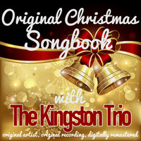 The Kingston Trio - Original Christmas Songbook (Original Artist, Original Recordings, Digitally Remastered)
