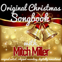 Mitch Miller - Original Christmas Songbook (Original Artist, Original Recordings, Digitally Remastered)