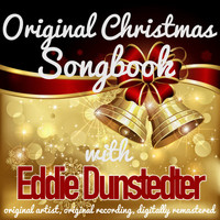 Eddie Dunstedter - Original Christmas Songbook (Original Artist, Original Recordings, Digitally Remastered)