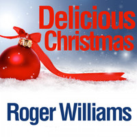 Roger Williams - Delicious Christmas