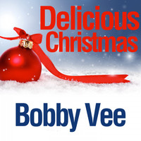 Bobby Vee - Delicious Christmas