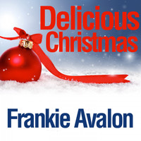 Frankie Avalon - Delicious Christmas