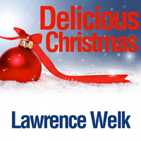 Lawrence Welk - Delicious Christmas