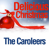The Caroleers - Delicious Christmas