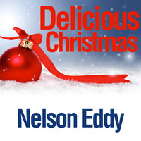 Nelson Eddy - Delicious Christmas
