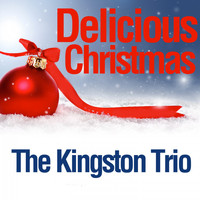 The Kingston Trio - Delicious Christmas