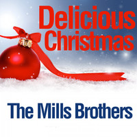 The Mills Brothers - Delicious Christmas