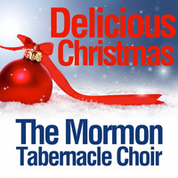 The Mormon Tabernacle Choir - Delicious Christmas