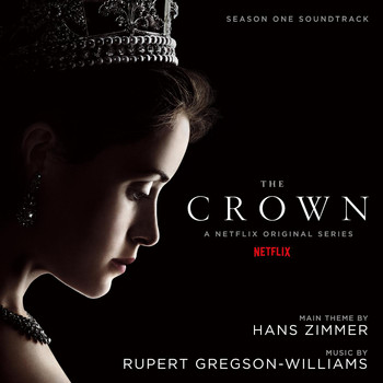 Hans Zimmer - The Crown: Season One (Soundtrack from the Netflix Original Series)