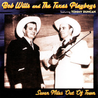 Bob Wills - Seven Miles Out Of Town