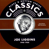 Joe Liggins - Blues & Rhythm Series Classics  1948-1950