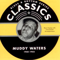 Muddy Waters - Blues & Rhythm Series Classics 1950-1952