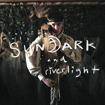 Patrick Wolf - Sundark and Riverlight
