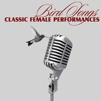 Kay Starr - Bird Songs - Classic Female Performances