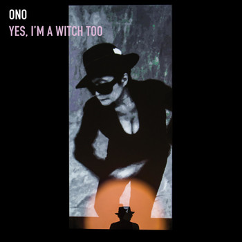 Yoko Ono - Yes, I'm a Witch Too