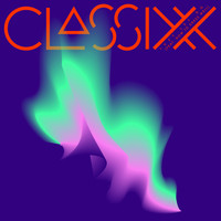 Classixx - Just Let Go