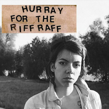 Hurray For The Riff Raff - Hurray for the Riff Raff
