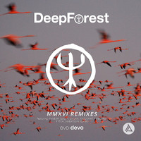 Deep Forest - MMXVI Remixes
