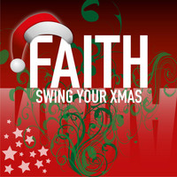 Faith - Swing Your Xmas