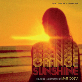 Matt Costa - Orange Sunshine (Music From The Motion Picture)