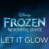 "Madison Hu / Olivia Rodrigo - Let It Glow (From ""Frozen Northern Lights"")"