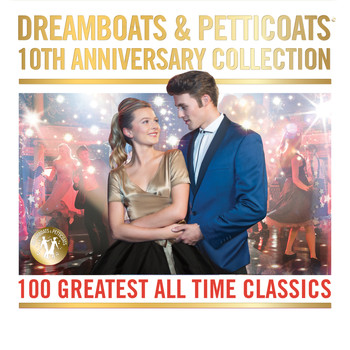 Various Artists - Dreamboats & Petticoats - 10th Anniversary Collection
