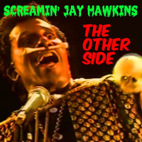 Screamin' Jay Hawkins - Screamin' Jay Hawkins: The Other Side