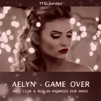 Aelyn - Game Over (Club Mixes)