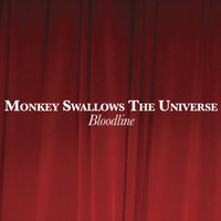 Monkey Swallows The Universe - Bloodline